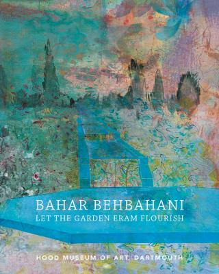 Cover of the Bahar Behbahani: Let the Garden Eram Flourish exhibition brochure.