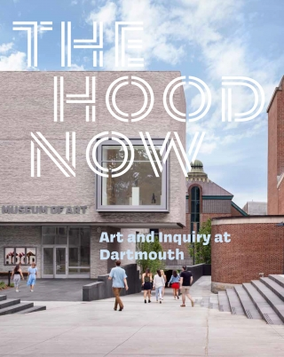 "The cover of the catalogue ""The Hood Now: Art and Inquiry at Dartmouth""."