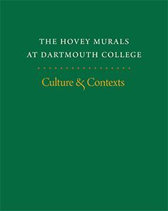 Cover of Culture & Contexts: The Hovey Murals at Dartmouth College