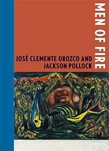 Cover of Men of Fire: Jose Clemente Orozco and Jackson Pollock