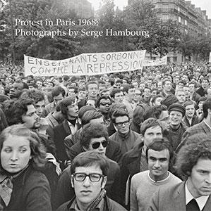Cover of Protest in Paris 1968: Photographs by Serge Hambourg