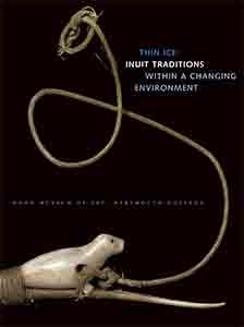Cover of Thin Ice: Inuit Traditions within a Changing Environment