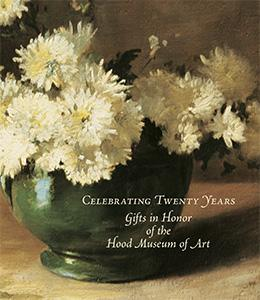 Cover of Celebrating Twenty Years: Gifts in Honor of the Hood Museum of Art