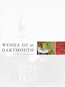 Cover of Wenda Gu at Dartmouth: THe art of Installation